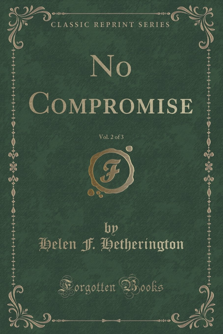 No Compromise, Vol. 2 of 3 (Classic Reprint) pdf epub