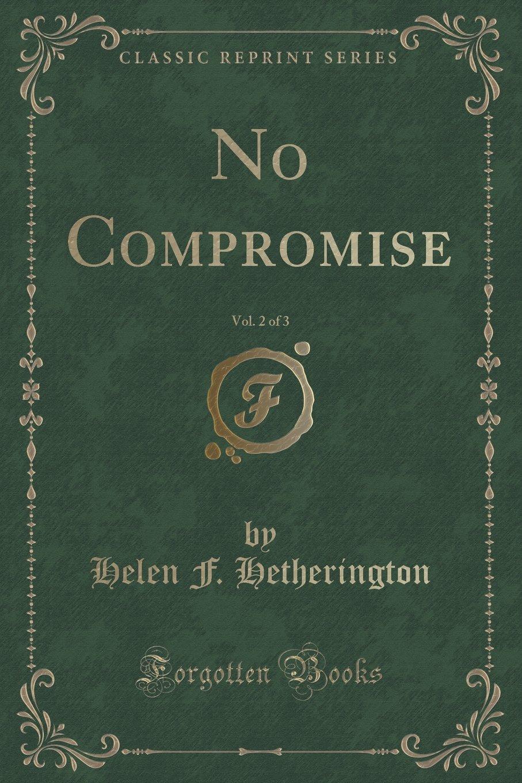 Download No Compromise, Vol. 2 of 3 (Classic Reprint) pdf