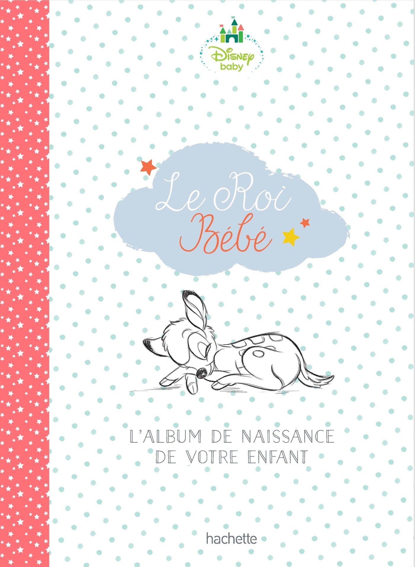 Amazon Fr Le Roi Bebe L Album De Naissance De Votre