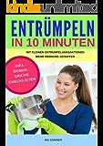 ENTRÜMPELN: Entrümpeln in 10 Minuten: Aufräumen, ausmisten, Haushalt entrümpeln und organisieren, vom Chaos zum Minimalismus