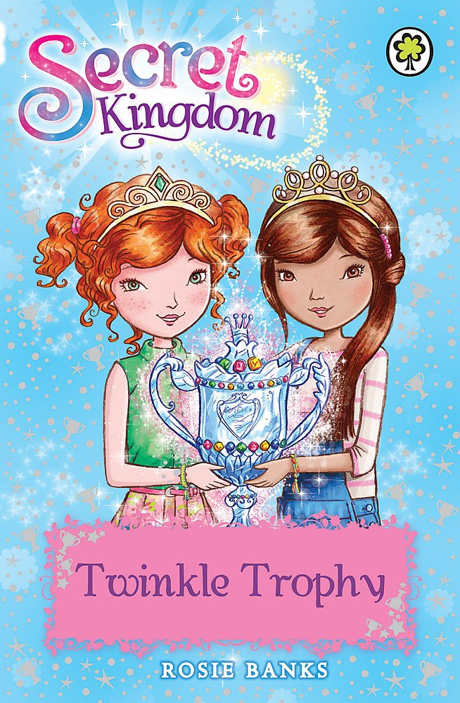 Secret Kingdom: 30: Twinkle Trophy ebook