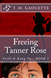 Freeing Tanner Rose (Faith & Kung Fu Book 1)