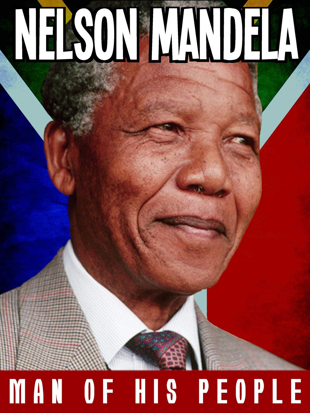 Nelson Mandela Man Of His People
