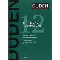 Zitate und Aussprüche: Herkunft und aktueller Gebrauch (Duden - Deutsche Sprache in 12 Bänden)