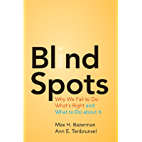 Blind Spots: Why We Fail to Do What's Right and What to Do about It (English Edition)