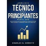 Análisis técnico para principiantes Parte uno (Segunda edición): Deja de seguir ciegamente a los gurús de Wall Street y apren