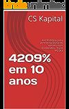 4209% em 10 anos: A estratégia para vencer na bolsa de valores com dividendos - Case HGTX3 (Portuguese Edition)