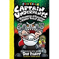 Captain Underpants and the Tyrannical Retaliation of the Turbo Toilet 2000: Color Edition (Captain Underpants #11…