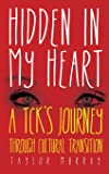 Hidden in My Heart: A Tck's Journey Through Cultural Transition
