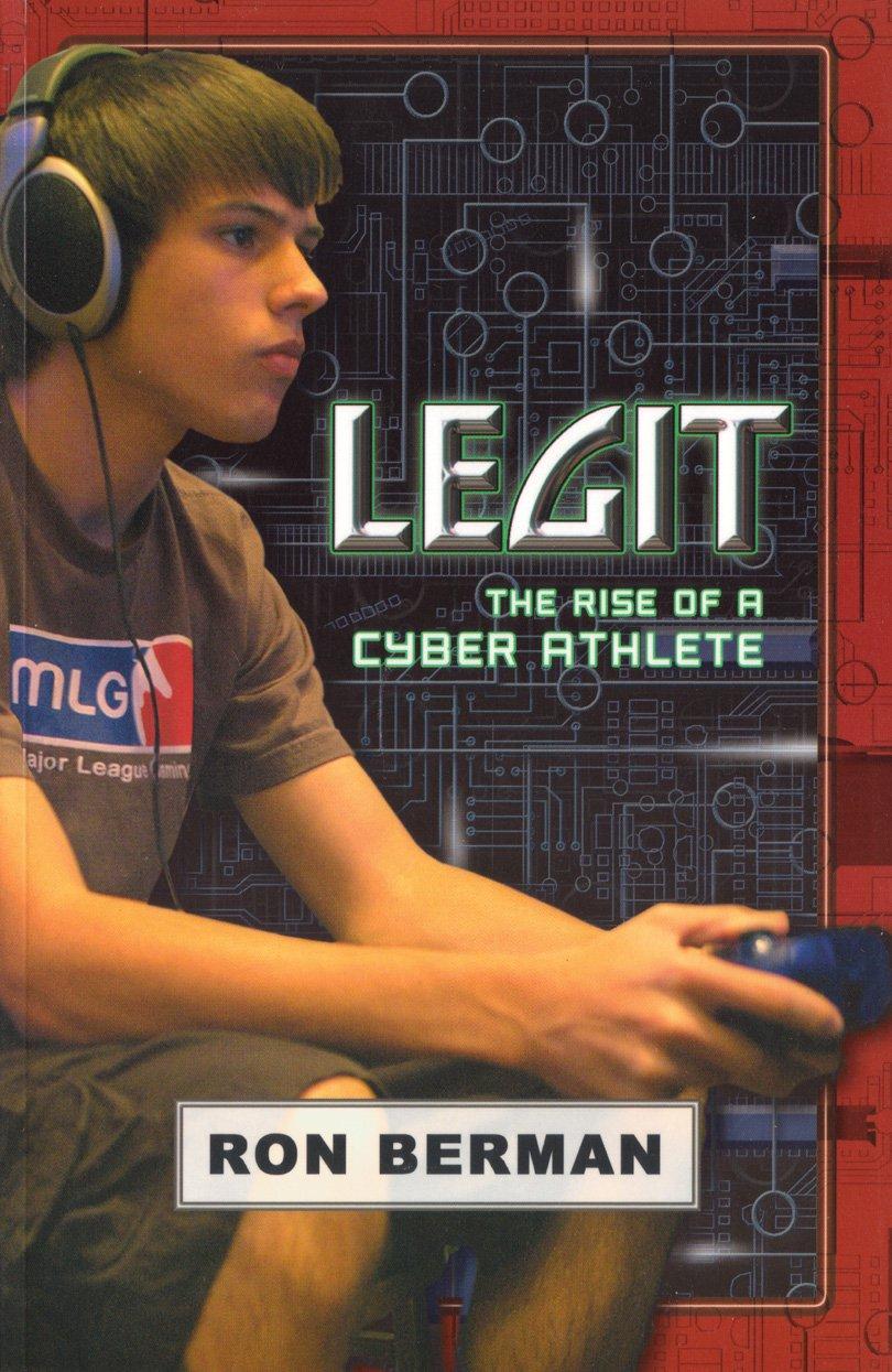 Read Online Legit: The Rise of a Cyber Athlete - Home Run Edition (Future Stars) PDF