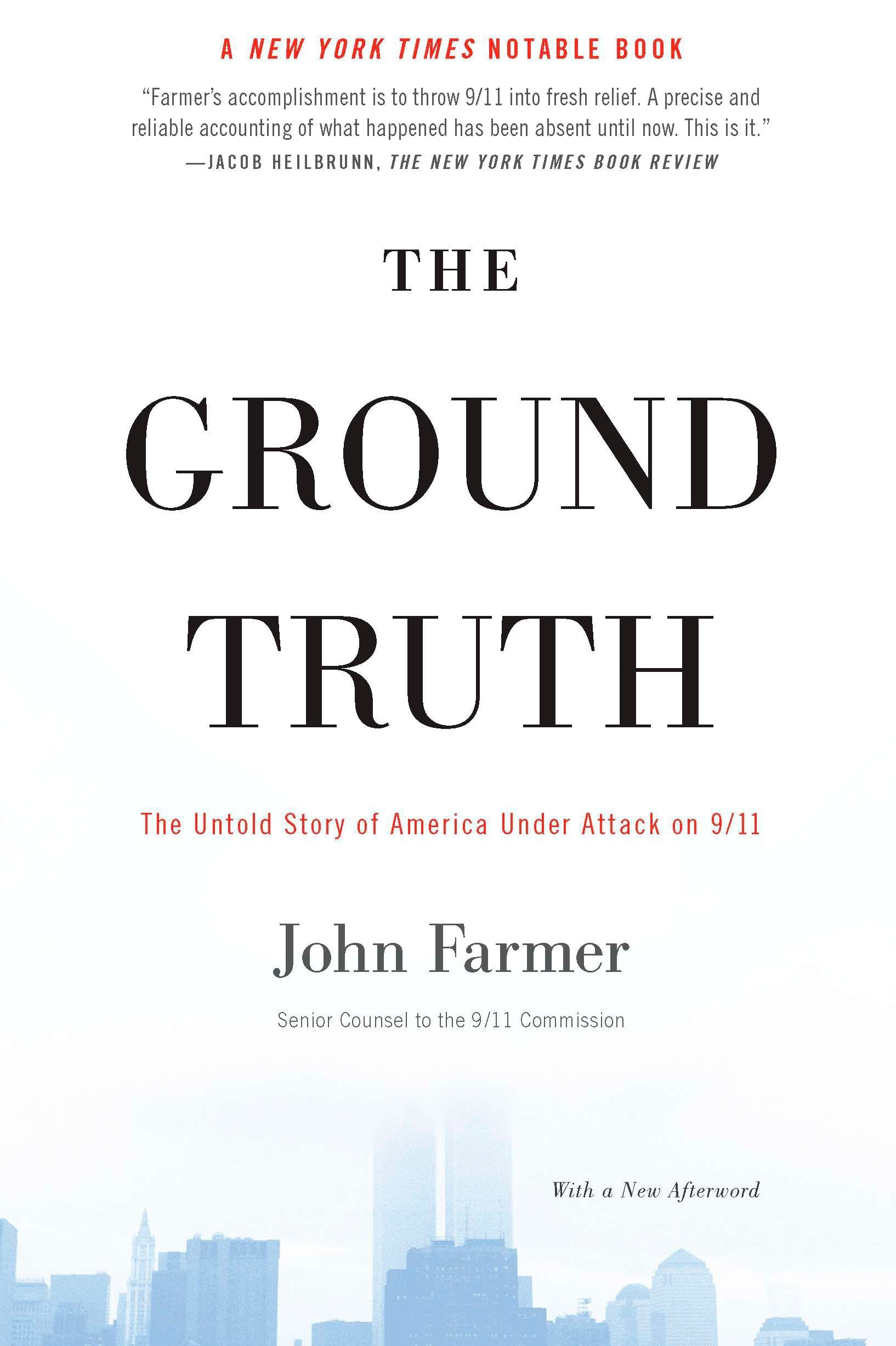 The Ground Truth: The Untold Story of America Under Attack on 9/11: John  Farmer: 9781594484780: Amazon.com: Books