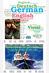 Visual Dictionary English German - Englisch Deutsch - Travel into a virtual world and learn a new language on the road: Virtual travel assistant that will ... new languages (Visual Dictionaries Book 18) Kindle Edition