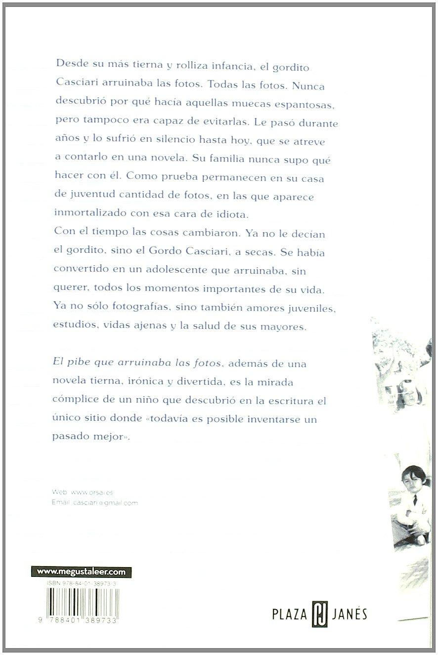 El pibe que arruinaba las fotos / The Boy Who Ruined All The Photos (Spanish Edition): Hernan Casciari: 9788401389733: Amazon.com: Books