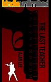 The Last Teacher (Mackenzie August Book 1)
