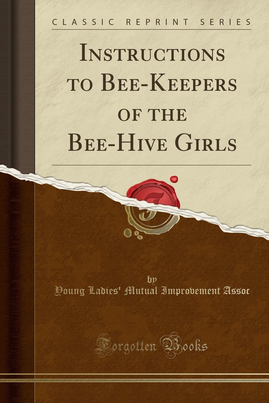 Instructions to Bee-Keepers of the Bee-Hive Girls (Classic Reprint) PDF