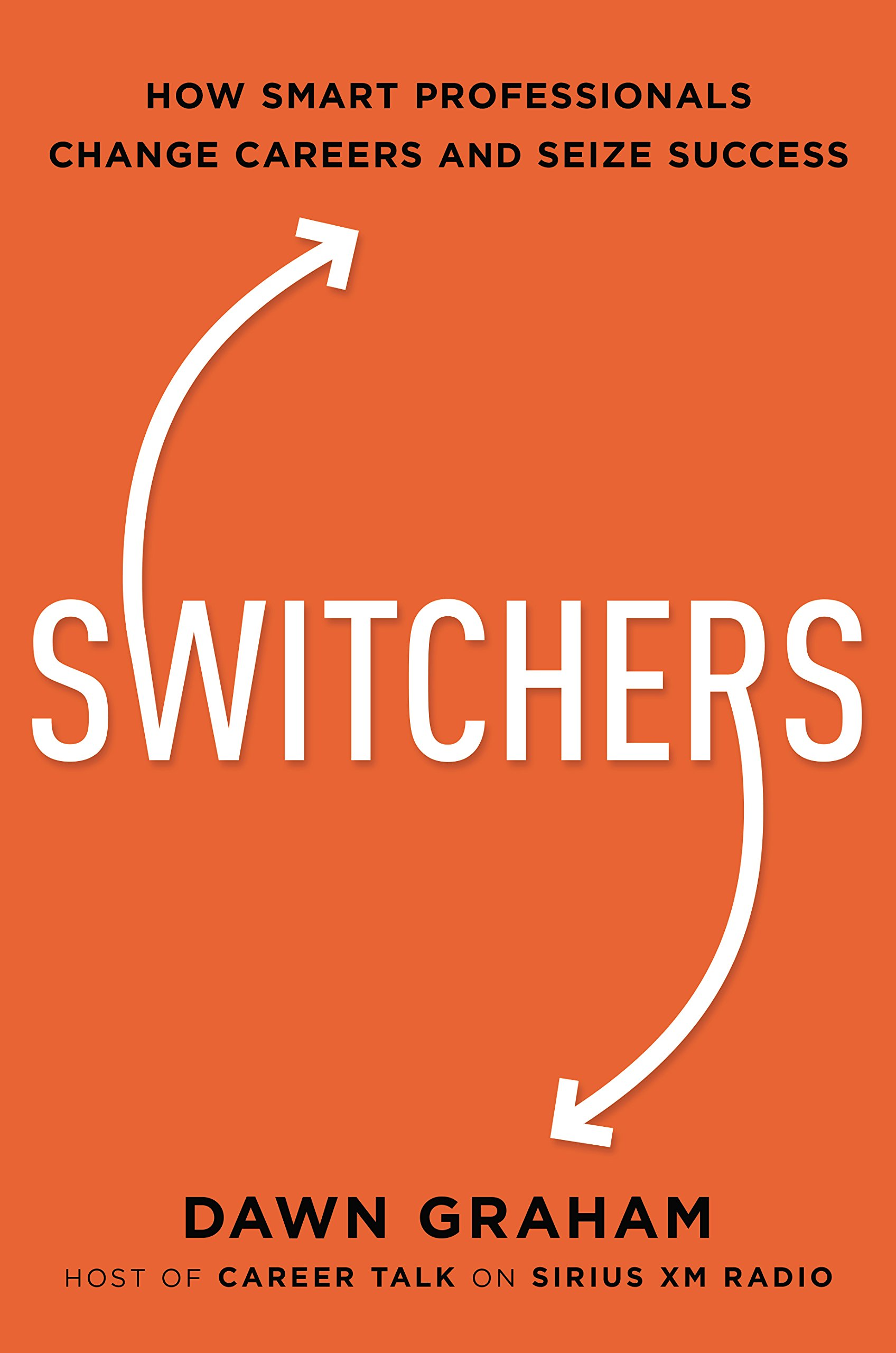 switchers how smart professionals change careers and seize success dr dawn graham 9780814439630 amazoncom books