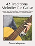 42 Traditional Melodies for Guitar: National Airs, Folk Songs, Dance Tunes and Classical Themes from Europe and North...