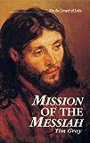 Mission of the Messiah: On the Gospel of Luke (Kingdom Series)