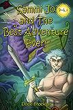 Sammi Jo and the Best Adventure Ever! (Sammi Jo Adventure Series Book 3)