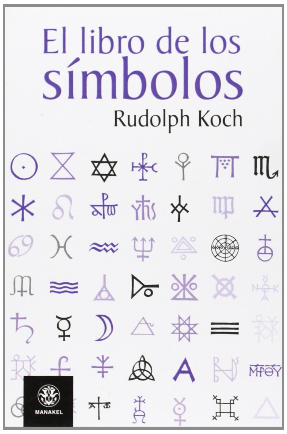 EL LIBRO DE LOS SÍMBOLOS (Spanish Edition): Rudolf Koch: 9788498271089: Amazon.com: Books