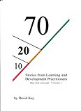 70:20:10 Stories from Learning and Development Practitioners: 70:20:10 Beyond concept: Volume 1