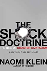 The Shock Doctrine: The Rise of Disaster Capitalism Kindle Edition