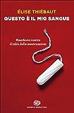 Questo è il mio sangue: Manifesto contro il tabú delle mestruazioni (Super ET. Opera viva)