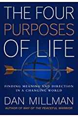 THE FOUR PURPOSES OF LIFE: Finding Meaning and Direction in a Changing World Kindle Edition