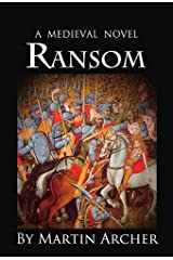 The Ransom: A Medieval Times Novel (The Company of Archers Book 16)