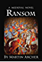 The Ransom: A Medieval Times Novel (The Company of Archers Book 16) (English Edition)