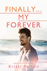 Finally...My Forever (Just One of the Guys Book 4) Kindle Edition