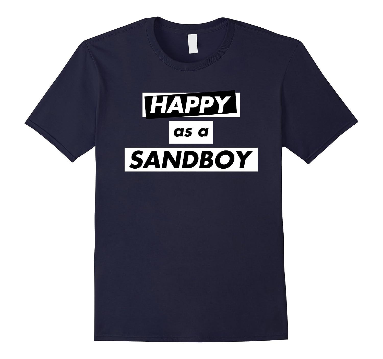 Happy as a Sandboy T-Shirt Men and Women-ANZ
