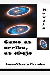 Como es arriba, es abajo (Spanish Edition) Kindle Edition