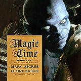 Magic Time: Audio Play (Magic Time Series, Book 1)