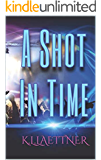 A Shot In Time (The Thrift Chronicles Book 2)