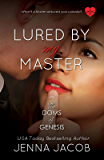 Lured By My Master (The Doms Of Genesis Book 6)