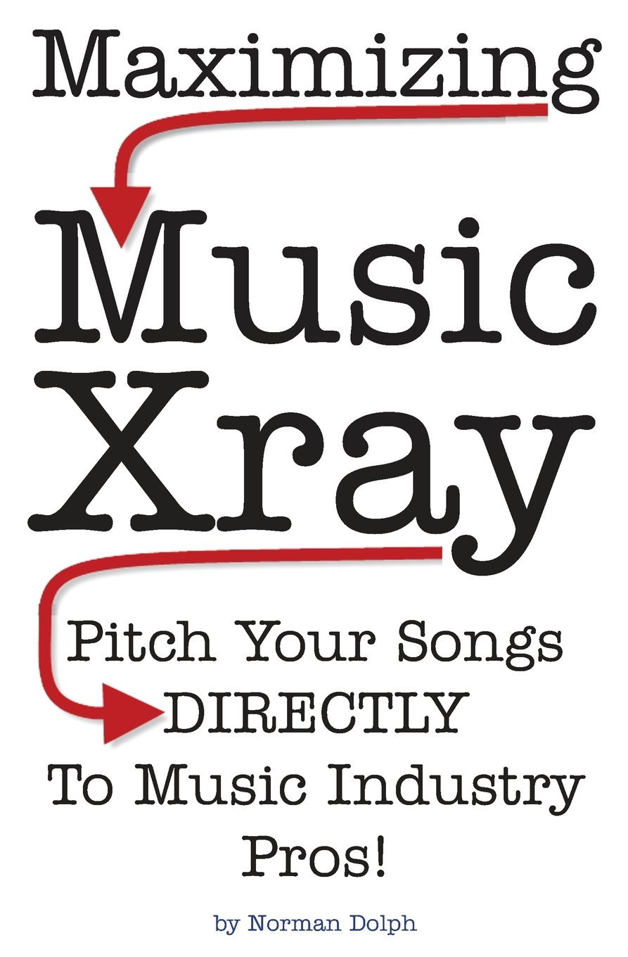 Download Maximizing Music Xray: Pitch Your Songs DIRECTLY To Music Industry Pros! pdf epub