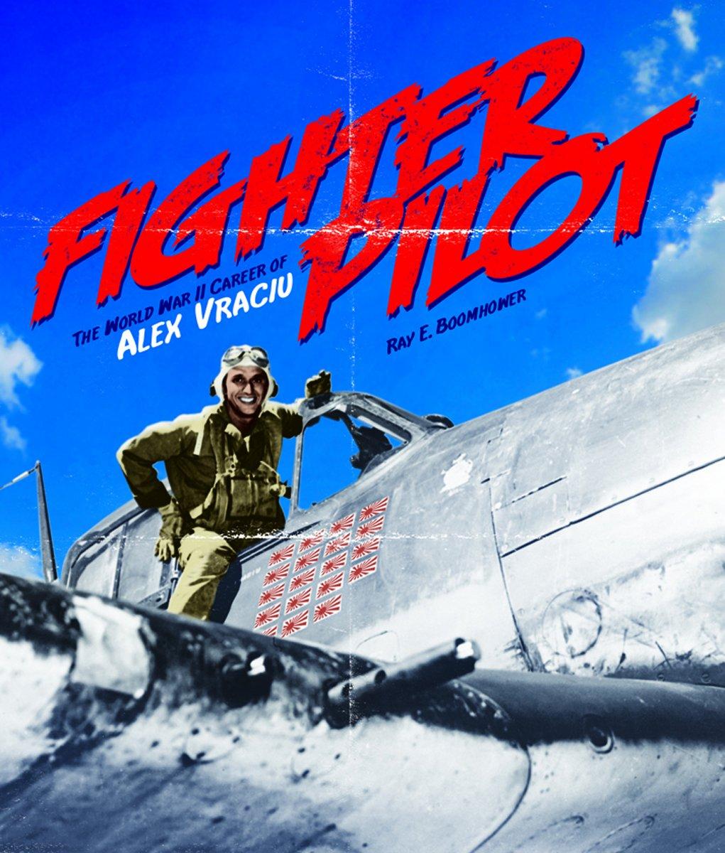 Fighter Pilot: The World War II Career of Alex Vraciu PDF
