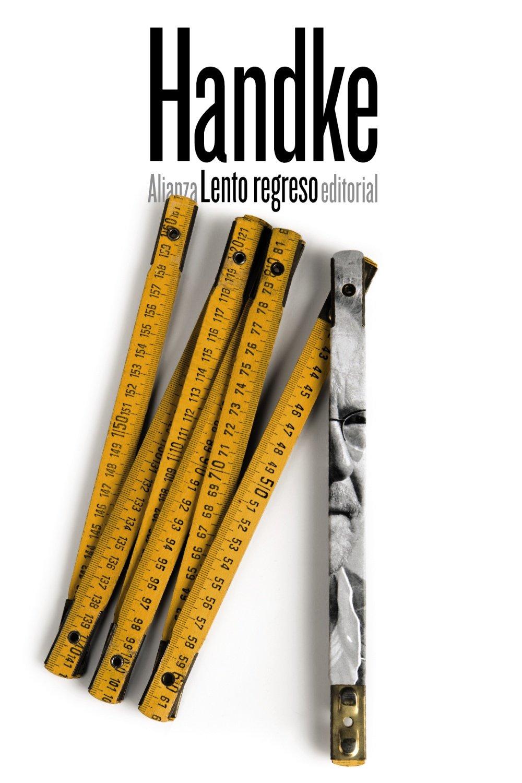 Lento regreso El libro de bolsillo - Bibliotecas de autor - Biblioteca Handke: Amazon.es: Handke, Peter, Barjau, Eustaquio: Libros