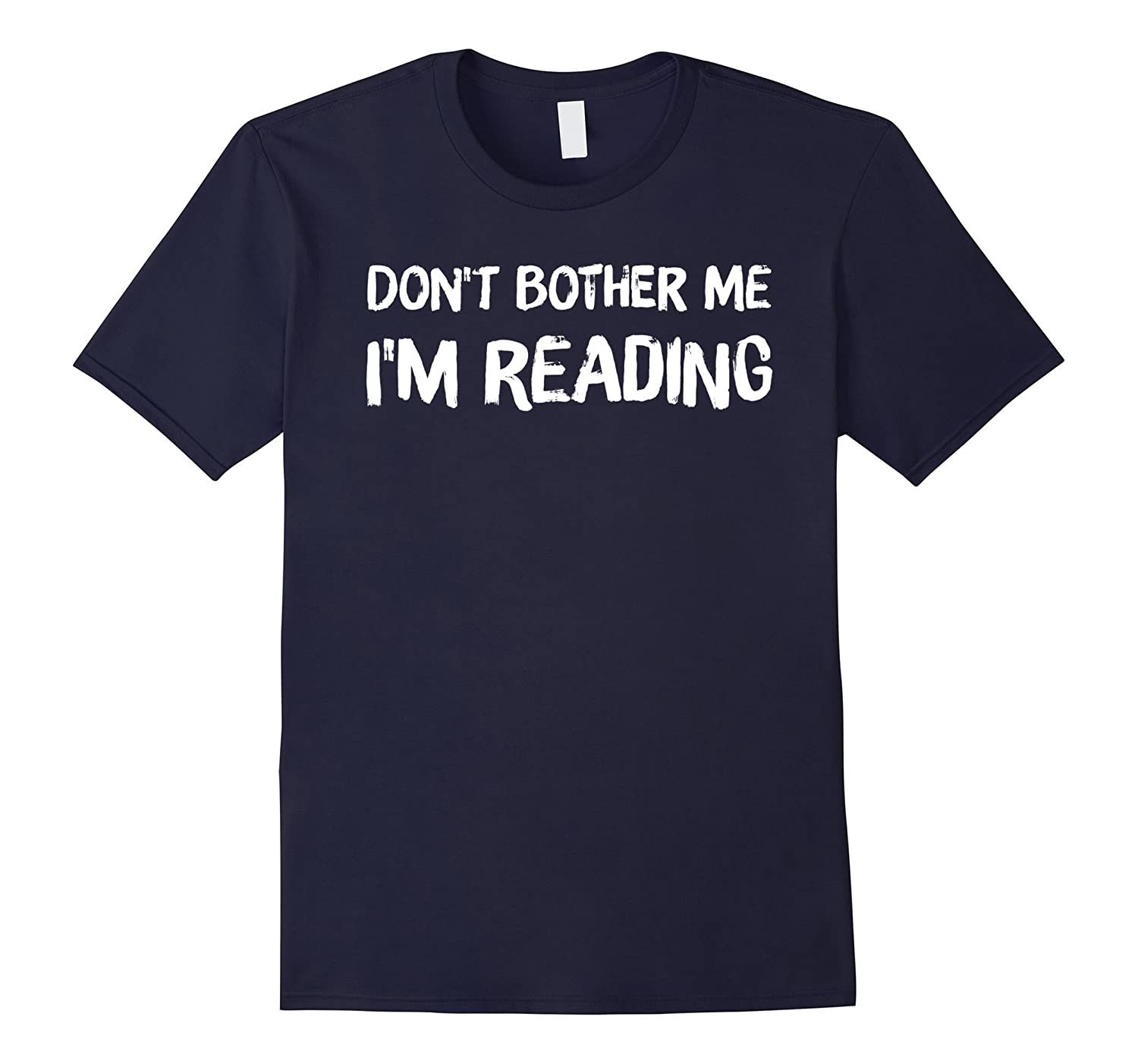 Book Humor Shirt   Don't Bother Me I'm Reading Shirt-CL