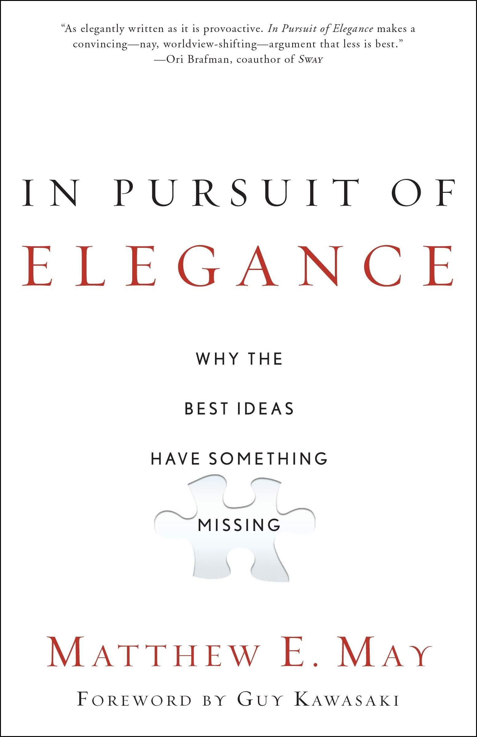 In Pursuit Of Elegance Why The Best Ideas Have Something