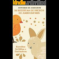 56 Receitas De Bichos De Amigurumis: Sapos, Galinhas, Cavalos, Cachorros, Gatos, Borboletas, Formigas, Cavalos Marinhos, Ursos, Elefantes e Muito Mais