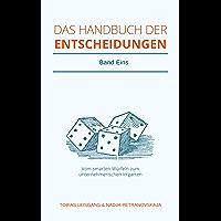 Handbuch der Entscheidungen: Vom smarten Würfeln zum unternehmerischen Irrgarten (German Edition)