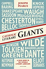 Catholic Literary Giants: A Field Guide to the Catholic Literary Landscape Paperback