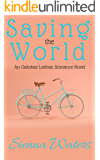Saving the World: An Oakview Lesbian Romance Novel