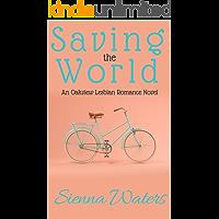 Saving the World: An Oakview Lesbian Romance Novel