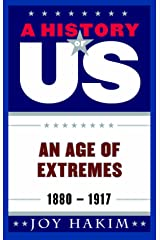 A History of US: An Age of Extremes: 1880-1917 Kindle Edition