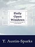 Daily Open Windows: Excerpts from the Messages of T. Austin-Sparks