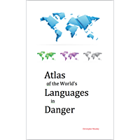 Atlas Of The World's Languages In Danger (Memory Of People) (English Edition)