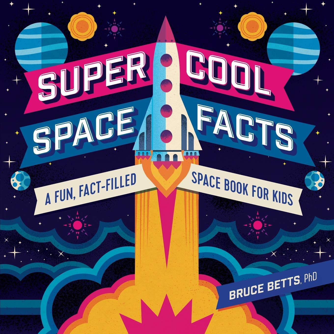 Super Cool Space Facts A Fun Fact Filled Space Book For